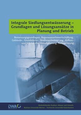 Abbildung von Weiterbildendes Studium Wasser u. Umwelt | Integrale Siedlungsentwässerung - Grundlagen und Lösungsansätze in Planung und Betrieb | 2. Auflage | 2017 | beck-shop.de