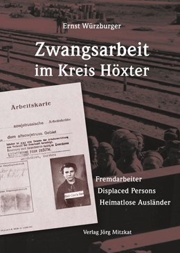 Abbildung von Würzburger | Zwangsarbeit im Kreis Höxter | 2016 | Fremdarbeiter . Displaced Pers...