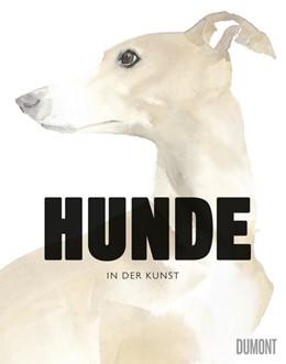 Abbildung von Hyland / Wilson | Hunde in der Kunst | 1. Auflage | 2017 | beck-shop.de