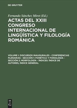 Abbildung von Sánchez Miret | Discursos inaugurales – Conferencias plenarias – Sección 1: Fonética y fonología – Sección 2: Morfología – Índices: Índice de autores, Índice general | Reprint 2015 | 2003 | Discursos inaugurales - Confer...