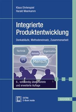 Abbildung von Ehrlenspiel / Meerkamm   Integrierte Produktentwicklung   6., überarbeitete und erweiterte Auflage   2017   Denkabläufe, Methodeneinsatz, ...