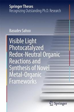 Abbildung von Sahoo | Visible Light Photocatalyzed Redox-Neutral Organic Reactions and Synthesis of Novel Metal-Organic Frameworks | 1. Auflage | 2016 | beck-shop.de