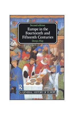 Abbildung von Hay | Europe in the Fourteenth and Fifteenth Centuries | 2. Auflage | 2017 | beck-shop.de
