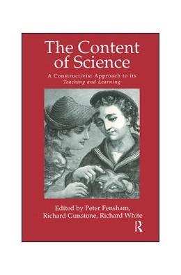 Abbildung von Fensham / Gunstone | The Content Of Science: A Constructivist Approach To Its Teaching And learning | 1. Auflage | 2017 | beck-shop.de