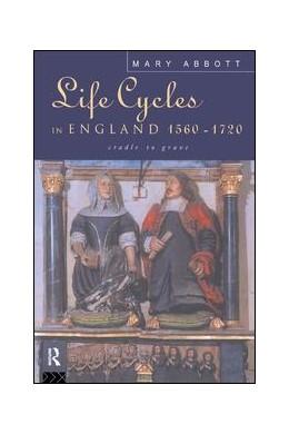 Abbildung von Abbott | Life Cycles in England 1560-1720 | 1. Auflage | 2017 | beck-shop.de