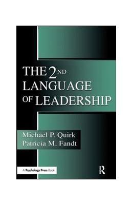 Abbildung von Quirk / Fandt | The 2nd Language of Leadership | 1. Auflage | 2017 | beck-shop.de