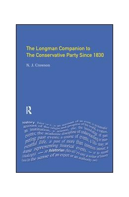 Abbildung von Crowson | The Longman Companion to the Conservative Party | 1. Auflage | 2017 | beck-shop.de