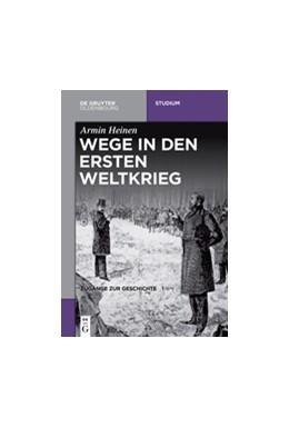 Abbildung von Heinen   Wege in den Ersten Weltkrieg   1. Auflage   2016   beck-shop.de