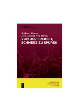 Abbildung von Akademie der Wissenschaften / Bromm | Von der Freiheit, Schmerz zu spüren | 1. Auflage | 2017 | beck-shop.de