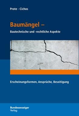 Abbildung von Prote / Cichos | Baumängel | 2019 | Bautechnische und rechtliche A...