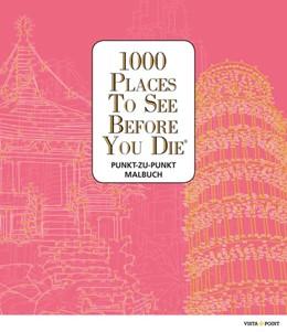 Abbildung von 1000 Places To See Before You Die - Punkt-zu-Punkt Malbuch   2017