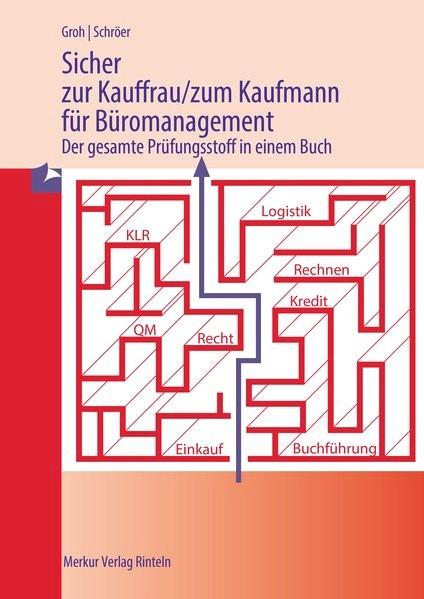 Abbildung von Groh / Schröer | Sicher zur Kauffrau/zum Kaufmann für Büromanagement | 3. Auflage | 2017