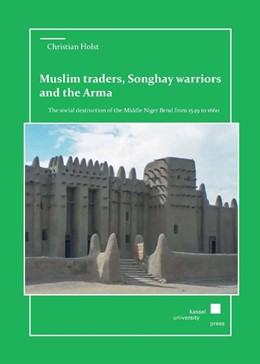 Abbildung von Holst | Muslim traders, Songhay warriors and the Arma | 2016 | The social destruction of the ...
