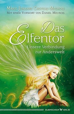 Abbildung von Croteau-Meurois   Das Elfentor   1. Auflage   2017   beck-shop.de