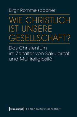 Abbildung von Rommelspacher   Wie christlich ist unsere Gesellschaft?   1. Auflage   2017   beck-shop.de