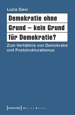 Abbildung von Sievi | Demokratie ohne Grund - kein Grund für Demokratie? | 1. Auflage | 2017 | beck-shop.de