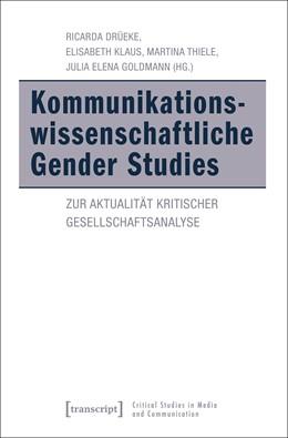 Abbildung von Drüeke / Klaus | Kommunikationswissenschaftliche Gender Studies | 1. Auflage | 2018 | beck-shop.de