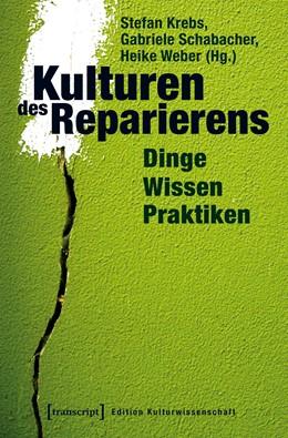 Abbildung von Krebs / Schabacher | Kulturen des Reparierens | 1. Auflage | 2018 | beck-shop.de