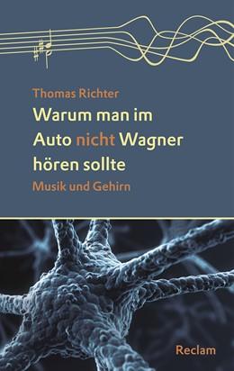 Abbildung von Richter   Warum man im Auto nicht Wagner hören sollte   2017   Musik und Gehirn