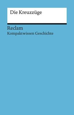 Abbildung von Hinz / Henke-Bockschatz | Kompaktwissen Geschichte. Die Kreuzzüge | 2017