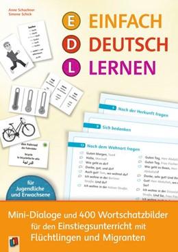 Abbildung von Schachner / Schick | Einfach Deutsch lernen - Mini-Dialoge und 400 Wortschatzbilder für den Einstiegsunterricht mit Flüchtlingen und Migranten | 2017