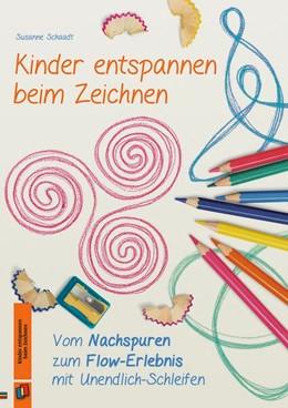 Abbildung von Schaadt | Kinder entspannen beim Zeichnen | 2017 | Vom Nachspuren zum Flow-Erlebn...