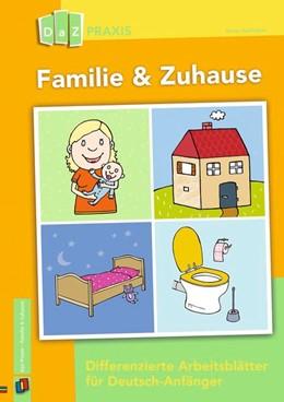 Abbildung von Hoffacker | Familie & Zuhause - Differenzierte Arbeitsblätter für Deutsch-Anfänger | 2017