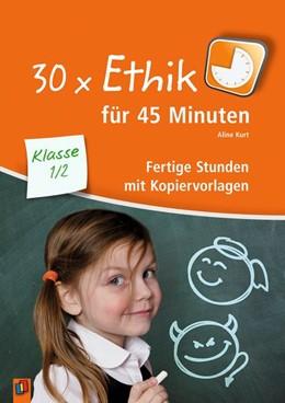 Abbildung von Kurt   30 x Ethik für 45 Minuten - Klasse 1/2   1. Auflage   2017   beck-shop.de