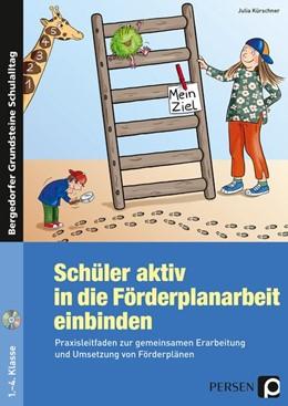 Abbildung von Kürschner | Schüler aktiv in die Förderplanarbeit einbinden | 1. Auflage | 2016 | beck-shop.de