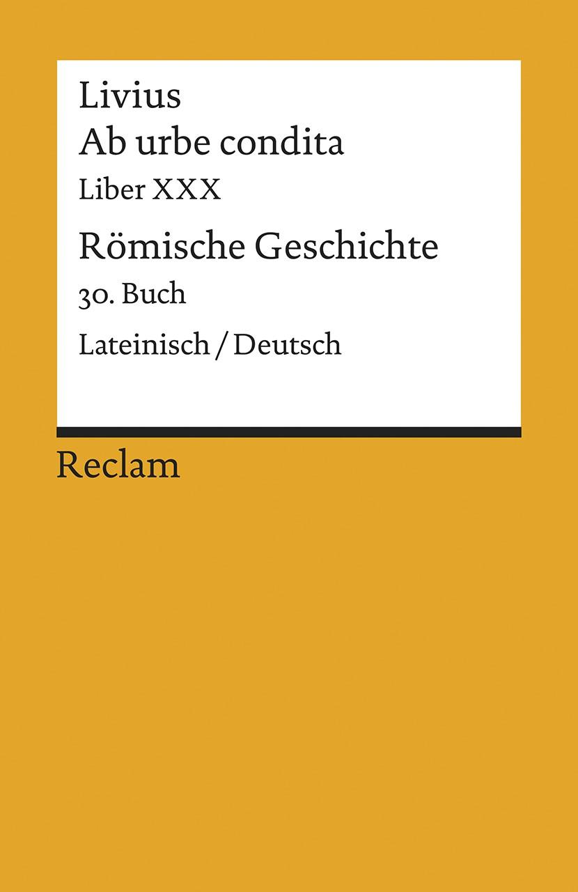 Ab urbe condita. Liber XXX / Römische Geschichte. 30. Buch | Livius / Blank-Sangmeister, 2017 | Buch (Cover)