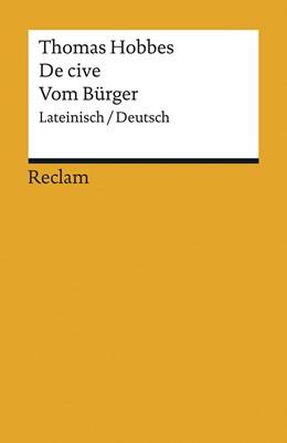 Abbildung von Hobbes / Hahmann / Hüning   De cive / Vom Bürger   2017   Lateinisch/Deutsch