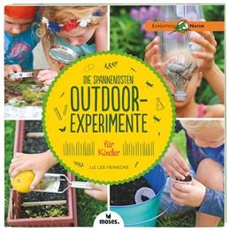 Abbildung von Heinecke   Die spannendsten Outdoor-Experimente für Kinder   1. Auflage   2017   beck-shop.de
