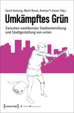 Abbildung von Kumnig / Rosol | Umkämpftes Grün | 1. Auflage | 2017 | beck-shop.de