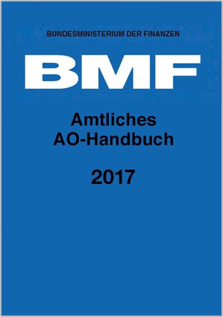 Amtliches AO-Handbuch 2017 | Bundesministerium der Finanzen, 2017 | Buch (Cover)