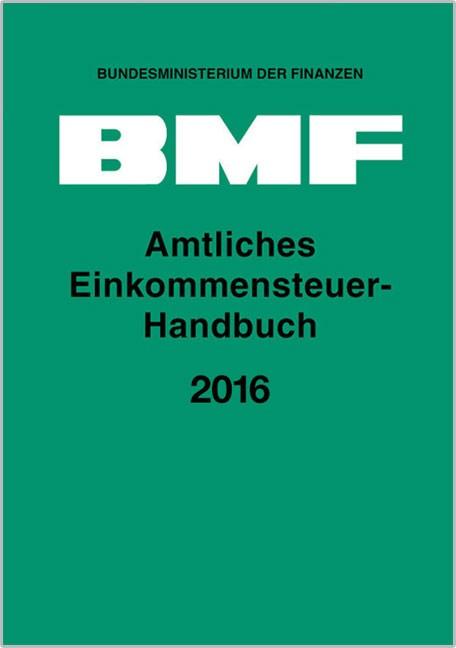 Amtliches Einkommensteuer-Handbuch 2016 | Bundesministerium der Finanzen, 2017 | Buch (Cover)