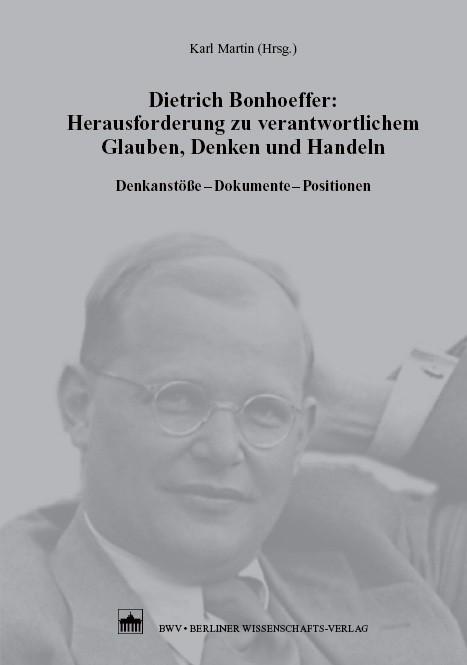 Abbildung von Martin | Dietrich Bonhoeffer: Herausforderung zu verantwortlichem Glauben, Denken und Handeln | 2008