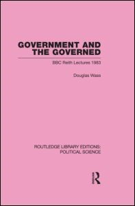Abbildung von Wass   Government and the Governed (Routledge Library Editions: Political Science Volume 13)   2009
