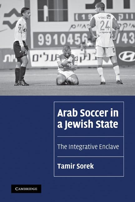 Abbildung von Sorek   Arab Soccer in a Jewish State   2010