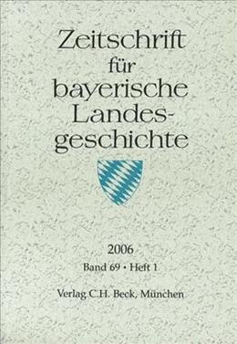 Abbildung von Zeitschrift für bayerische Landesgeschichte Band 69 Heft 1/2006 | 2006