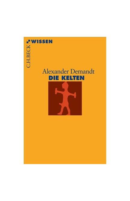 Cover: Alexander Demandt, Die Kelten