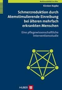 Multimorbidität im Alter / Schmerzreduktion durch Atemstimulierende Einreibung bei älteren mehrfach erkrankten Menschen | Kopke, 2011 | Buch (Cover)