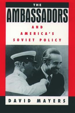 Abbildung von Mayers | The Ambassadors and America's Soviet Policy | 1997
