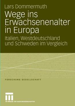 Abbildung von Dommermuth | Wege ins Erwachsenenalter in Europa | 2007 | Italien, Westdeutschland und S...