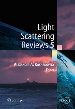 Abbildung von Kokhanovsky | Light Scattering Reviews 5 | 1st Edition. | 2010 | Single Light Scattering and Ra...