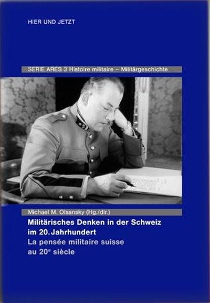 Militärisches Denken in der Schweiz im 20. Jahrhundert La pensée militaire suisse au 20e siècle | Olsansky, 2017 | Buch (Cover)