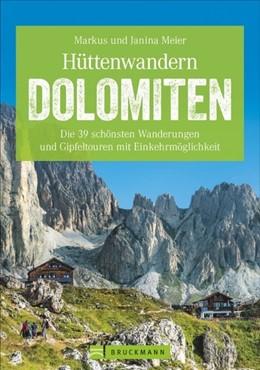 Abbildung von Meier | Hüttenwandern Dolomiten | 1. Auflage | 2017 | Die 39 schönsten Wanderungen u...