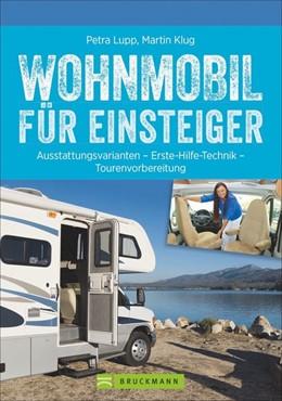 Abbildung von Lupp / Klug | Wohnmobil für Einsteiger | 1. Auflage | 2017 | beck-shop.de