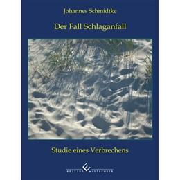 Abbildung von Schmidtke | Der Fall Schlaganfall | 2016 | Studie eines Verbrechens