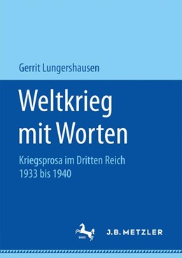 Abbildung von Lungershausen | Weltkrieg mit Worten | 1. Auflage | 2016 | beck-shop.de