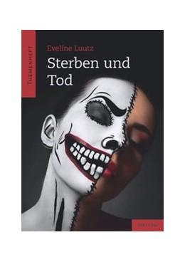 Abbildung von Luutz   Sterben und Tod   1. Auflage   2016   beck-shop.de